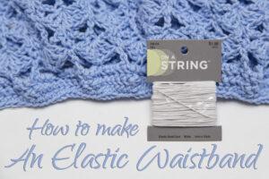 How to make an elastic waist band Crochet