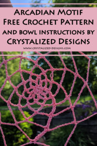 Arcadian Motif Crochet Pattern and Bowl Instructions by Crystalized Designs