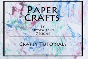 Paper Crafts by Crystalized Designs